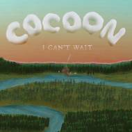 "Cocoon ""I Can't Wait"""