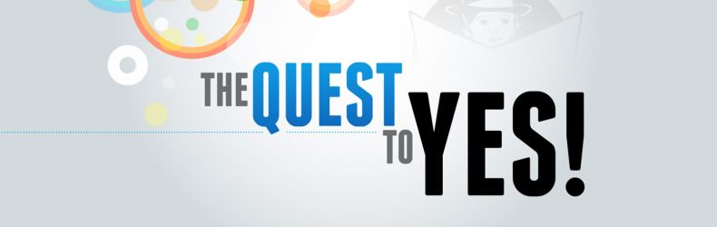 The Quest to Yes!